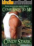 Come Back To Me (Aspen Series Book 4)