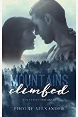 Mountains Climbed (Mountains Trilogy Book 2) Kindle Edition