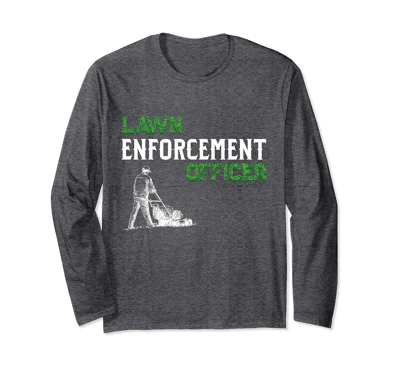 Lawn Enforcement Officer Lawnmower Gift Long Sleeve Shirt-fa