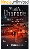 Wrath's Charade (New Adult Sci-Fi Urban Paranormal Thriller Fiction): CLICK Book 1 · Part 2 of 4