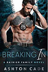 Breaking In: A Rainier Family Novel Kindle Edition