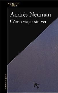 Cómo viajar sin ver (Spanish Edition)