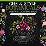 Chalk-Style Botanicals Deluxe Coloring Book: Color with All Types of Markers, Gel Pens & Colored Pencils (Design Originals)