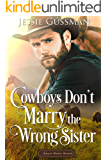 Cowboys Don't Marry the Wrong Sister (Sweet Water Ranch Western Cowboy Romance)