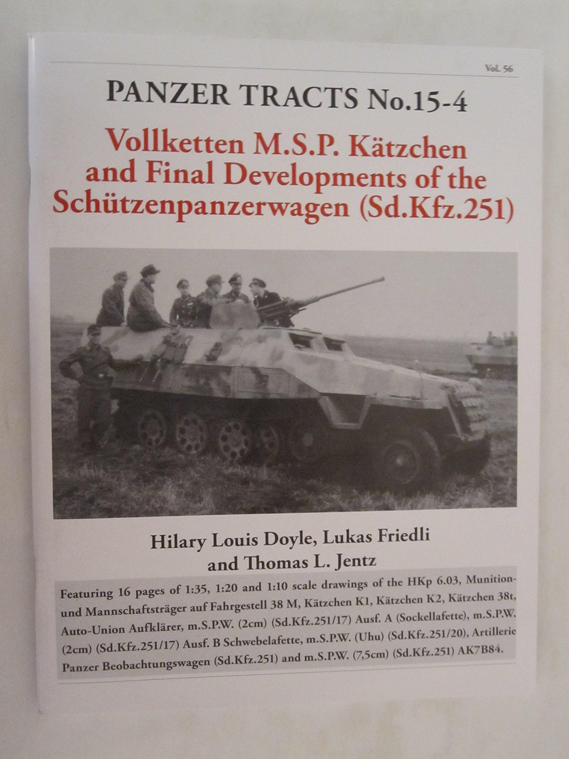 Download Panzer Tracts No.15-4. Final Developments of the Schützenpanzer Sd.Kfz.251 to Vollketten M.S.P. Kätchen PDF