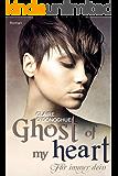 Ghost of my heart - Für immer dein