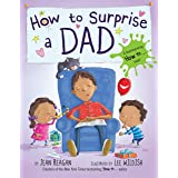 How to Surprise a Dad (How To Series)