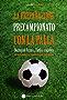 La preparazione precampionato con la palla: Nozioni di tecnica, tattica e atletica