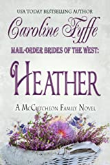 Mail-Order Brides of the West: Heather (McCutcheon Family Series Book 4) Kindle Edition