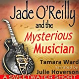 Jade O'Reilly and the Mysterious Musician: A Sweetwater Short Story