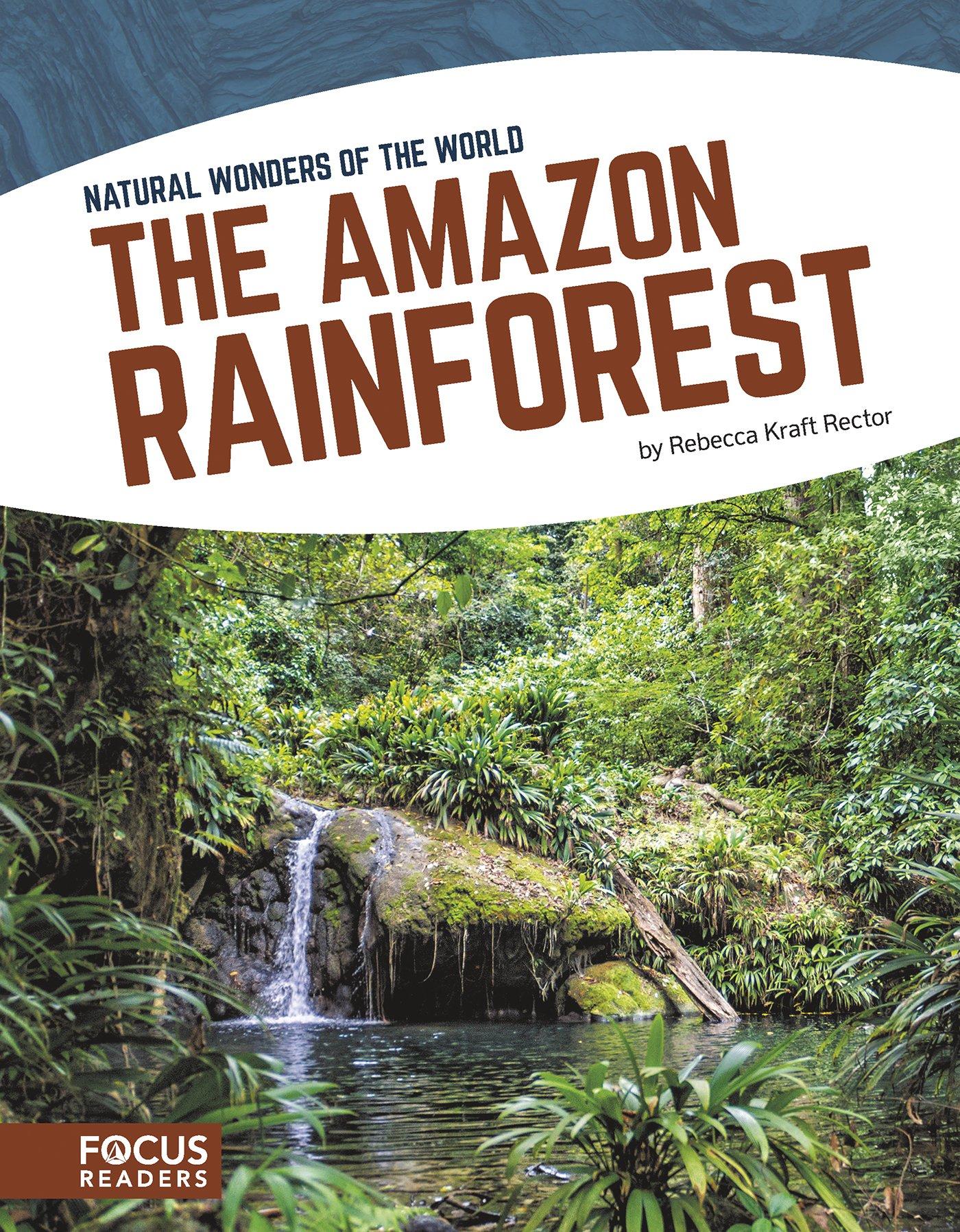 The Amazon Rainforest (Focus Readers: Natural Wonders of the World: Navigator Level) pdf epub