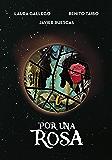 Por una rosa (Spanish Edition)