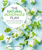 The Natural Menopause Plan: How to overcome the symptoms with diet, supplements, exercise and more than 90 recipes