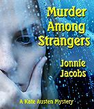 Murder Among Strangers (The Kate Austen Mystery Series Book 4)