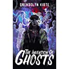 The Invention of Ghosts (Charitable Chapbooks Book 6)