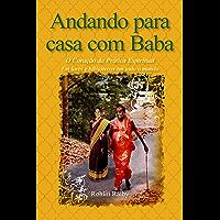 Andando para casa com Baba: O Coração da Prática Espiritual