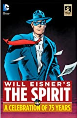 Will Eisner's The Spirit: A Celebration of 75 Years