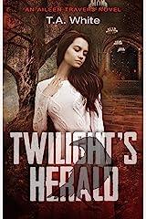 Twilight's Herald (An Aileen Travers Novel Book 5) Kindle Edition