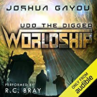 Worldship: Udo the Digger: Worldship, Book 1