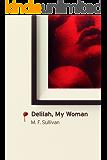 Delilah, My Woman: A Dark Transgressive Romance
