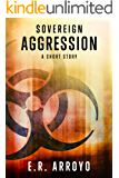 Sovereign: Aggression (A Short Story) (Antius Ascending Series)
