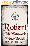 The Vengeful Son (The Wayward Prince Book 3)