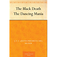 The Black Death The Dancing Mania (English Edition)