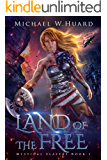 LAND of the FREE (A Dystopian Society in a Post-Apocalyptic America) (Mystical Slayers Book 1)
