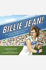 Billie Jean!: How Tennis Star Billie Jean King Changed Women's Sports Kindle Edition
