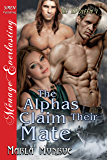 The Alphas Claim Their Mate [The Wolfen 1] (Siren Publishing Menage Everlasting)