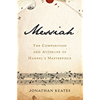 Messiah: The Composition and Afterlife of Handel's Masterpiece book cover