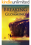 Breaking the Gloaming