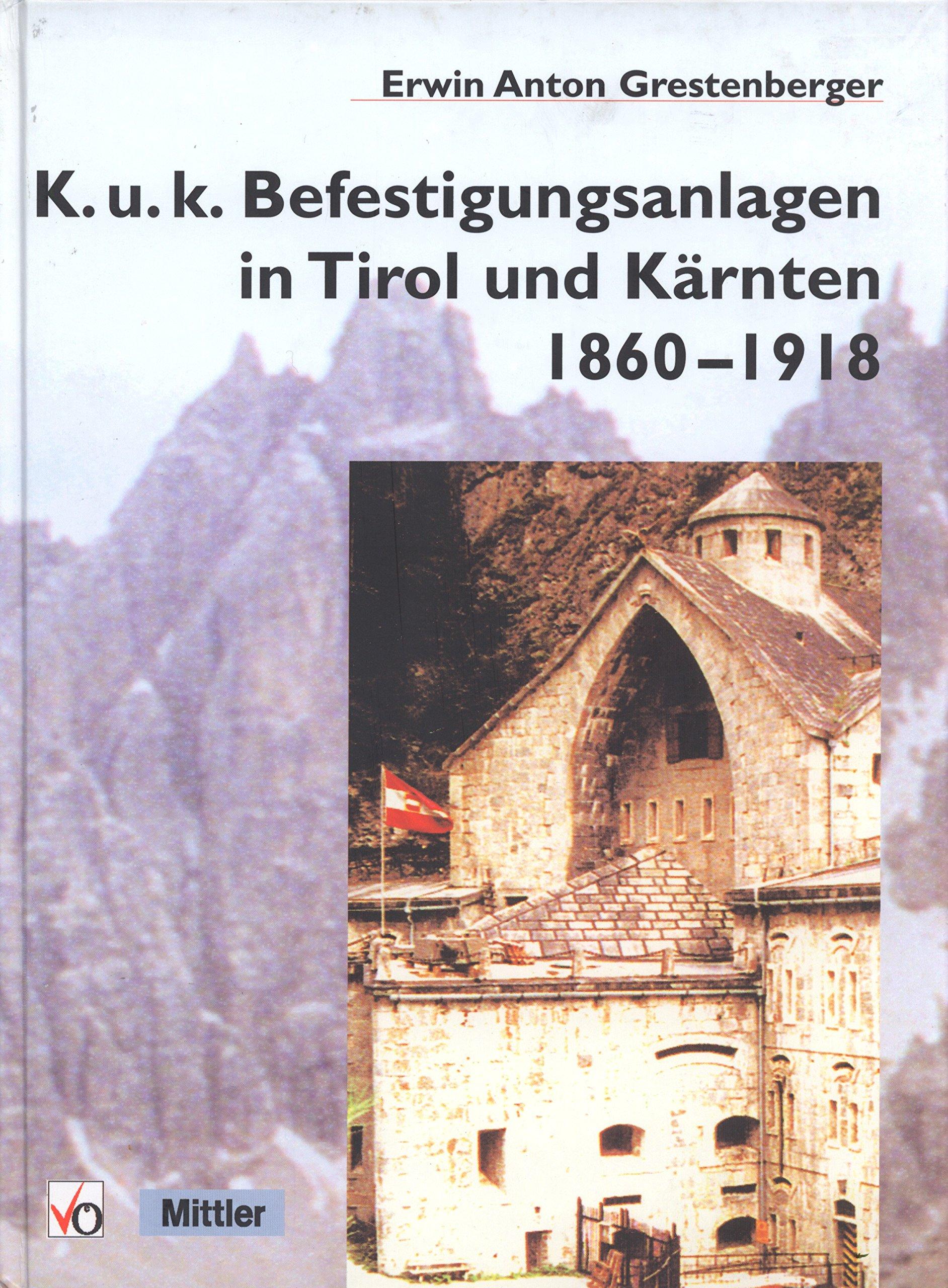 K.u.k.-Befestigungsanlagen in Tirol und Kärnten 1860-1918