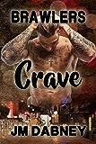 Crave (Brawlers Book 1)
