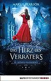 Das Herz des Verräters: Die Chroniken der Verbliebenen. Band 2