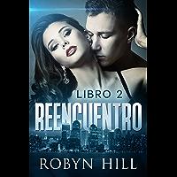 Reencuentro - Libro 2: (Romance Suspense) (Spanish Edition)