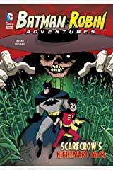Scarecrow's Nightmare Maze (Batman & Robin Adventures) Kindle Edition