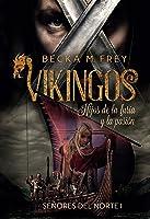 Vikingos: Hijos De La Furia Y La Pasión: Novela