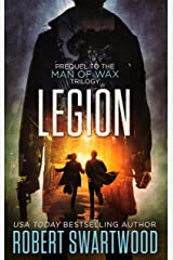 Legion (Prequel to the Man of Wax Trilogy) Kindle Edition