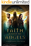 Faith Against the Angels (Travis Rail Series, Book 2)