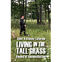 Living in the Tall Grass: Poems of Reconciliation (Every River Poems Book 2)