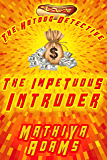 The Impetuous Intruder: The Hot Dog Detective (A Denver Detective Cozy Mystery)