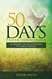 50 Days Prayers and Devotions: To Prepare for the Latter Rain and Christ's Return