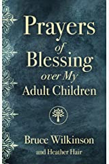Prayers of Blessing over My Adult Children Kindle Edition