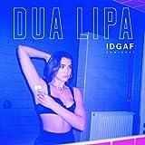 IDGAF (Remixes) [Explicit]