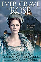 Ever Crave the Rose (The Elizabethan Time Travel Series Book 2) Kindle Edition