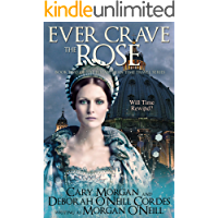 Ever Crave the Rose (The Elizabethan Time Travel Series Book 2)