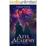 Azyl Academy: A Portal Cultivation Fantasy Saga (Elemental Gatherers Book 1)