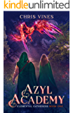 Azyl Academy (Elemental Gatherers Book 1)