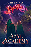Azyl Academy (Elemental Gatherers Book 1) (English Edition)